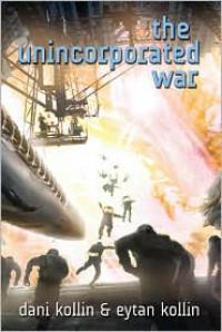 The Unincorporated War - Dani Kollin, Eutan Kollin, Eytan Kollin