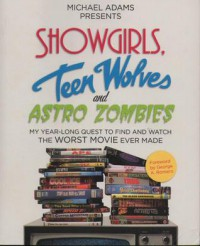 Showgirls, Teen Wolves, and Astro Zombies - Michael   Adams