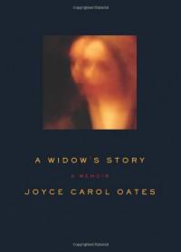 A Widow's Story - Joyce Carol Oates