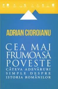 Cea mai frumoasa poveste - Adrian Cioroianu