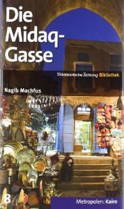 Die Midaq-Gasse (SZ-Bibliothek Metropolen, #8) - Naguib Mahfouz