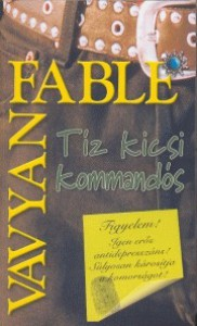 Tíz kicsi kommandós (Vis Major, #5) - Vavyan Fable