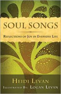 Soul Songs: Reflections of Joy in Everyday Life - Heidi Levan