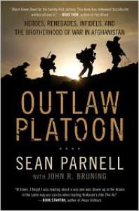 Outlaw Platoon: Heroes, Renegades, Infidels, and the Brotherhood of War in Afghanistan - Sean Parnell, John R. Bruning