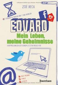 Edvard: Mein Leben, meine Geheimnisse - Zoë Beck