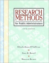 Research Methods for Public Administrators (5th Edition) - Elizabethann O'Sullivan, Maureen Berner, Gary R. Rassel