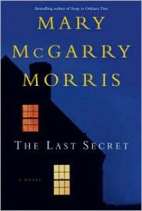 The Last Secret - Mary McGarry Morris