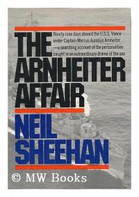 The Arnheiter Affair - Neil Sheehan