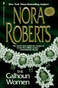 Calhoun Women - Nora Roberts