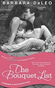 The Bouquet List (a Weddings in Westchester novel) - Barbara DeLeo