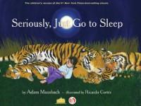 Seriously, Just Go to Sleep - Adam Mansbach, Ricardo Cortés