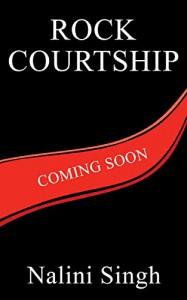 Rock Courtship: A Rock Kiss Novella - Nalini Singh