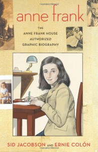 Anne Frank: The Anne Frank House Authorized Graphic Biography - Sid Jacobson, Ernie Colón