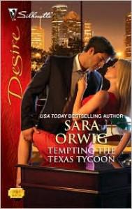 Tempting the Texas Tycoon - Sara Orwig
