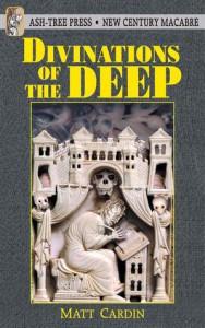 Divinations Of The Deep - Matt Cardin