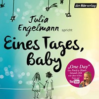 Eines Tages, Baby. Poetry Slam-Texte - Julia Engelmann