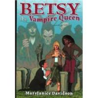 Betsy the Vampire Queen - MaryJanice Davidson