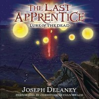 The Last Apprentice: Lure of the Dead (The Last Apprentice / Wardstone Chronicles, #10) - Joseph Delaney, Christopher Evan Welch