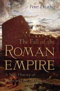 The Fall of the Roman Empire: A New History of Rome and the Barbarians - Peter Heather