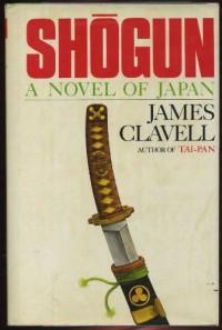 Shogun: A Novel of Japan - James Clavell