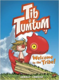 Welcome to the Tribe! (Tib & Tumtum, #1) - Flora Grimaldi, Bannister
