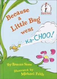 Because a Little Bug Went Ka-CHOO! - Rosetta Stone, Michael Frith
