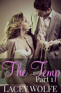 The Temp - Part 1 (The Temp Series) - Lacey Wolfe