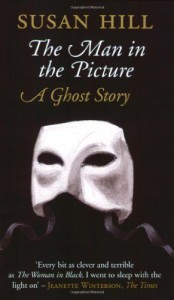 The Man in the Picture: A Ghost Story - Susan Hill