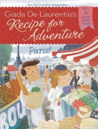 Paris! #2 (Recipe for Adventure) - Giada De Laurentiis