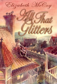 All That Glitters (Alchemy's Heirs #1) - Elizabeth McCoy