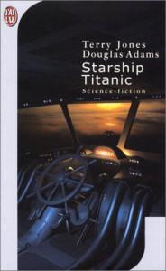Starship Titanic - Douglas Adams, Terry Jones, Marie-Catherine Caillava