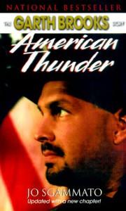 Garth Brooks: American Thunder - Jo Sgammato