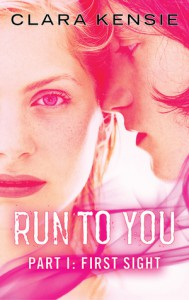 Run To You Part One: First Sight - Clara Kensie