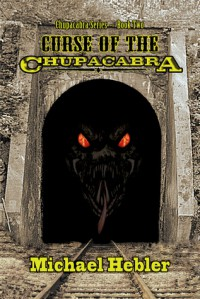 Curse of the Chupacabra - Michael Hebler