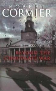 Beyond the Chocolate War - Robert Cormier