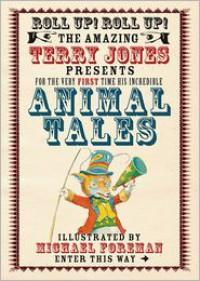 Terry Jones' Animal Tales - Terry Jones, Michael Foreman