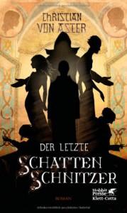 Der letzte Schattenschnitzer - Christian von Aster