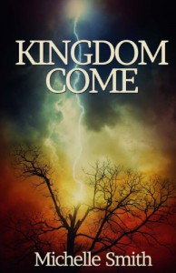 Kingdom Come (Kingdom Come, #1) - Michelle   Smith