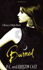 Burned: Number 7 in series (House of Night) - Kristin Cast;P. C. Cast