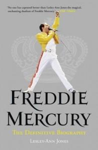Freddie Mercury: The Definitive Biography - Lesley-Ann Jones