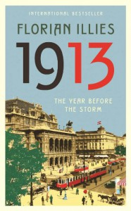 1913: The Year Before the Storm - Florian Illies