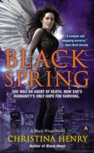 Black Spring (A Black Wings Novel) - Christina Henry