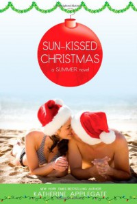 Sun-Kissed Christmas (Summer) - Katherine Applegate