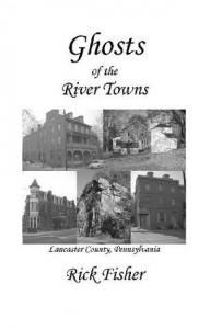 Ghosts of the River Towns - Rick Fisher
