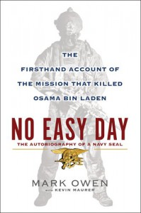 No Easy Day. The Firtshand Account of the Mission That Killed Osama bin Laden - Mark Owen