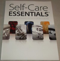 Self Care Essentials: A Simple Guide To Managing Your Health Care And Living Well - David Hunnicutt, Richard Collins