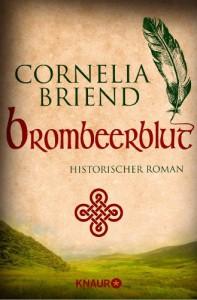 Brombeerblut: historischer Roman (KNAUR eRIGINALS) - Cornelia Briend