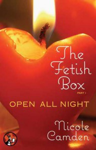 The Fetish Box, Part One: Open All Night - Nicole Camden