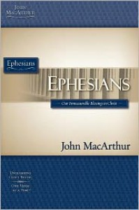 The MacArthur Bible Studies: Ephesians - John F. MacArthur Jr.