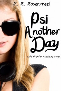 Psi Another Day - D.R. Rosensteel